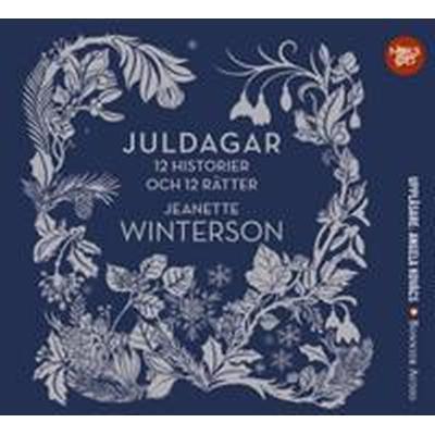 Juldagar: 12 berättelser och 12 festmåltider för 12 dagar (Ljudbok MP3 CD, 2017)