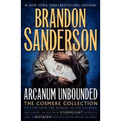 Arcanum Unbounded: The Cosmere Collection (Inbunden, 2016)