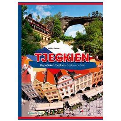 Tjeckien - Ceska republika (Inbunden, 2016)