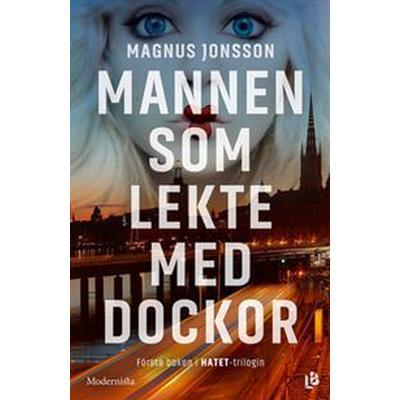 Mannen som lekte med dockor (Första boken i Hatet-trilogin) (E-bok, 2016)