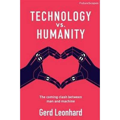 Technology vs. Humanity (Häftad, 2016)