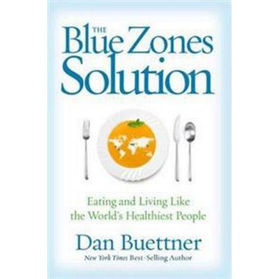 The Blue Zones Solution: Eating and Living Like the World's Healthiest People (Häftad, 2017)