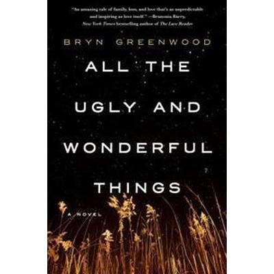 All the Ugly and Wonderful Things (Inbunden, 2016)