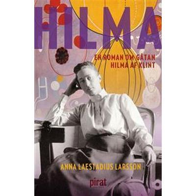 Hilma – en roman om gåtan Hilma af Klint (E-bok, 2017)