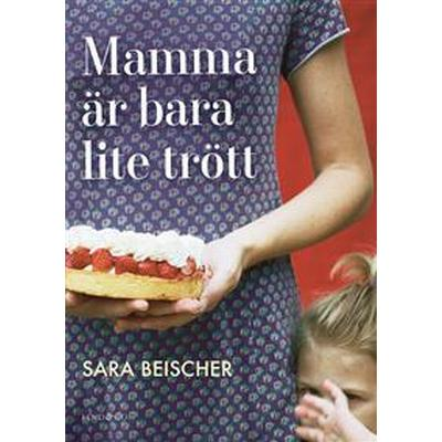 Mamma är bara lite trött (E-bok, 2016)