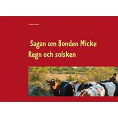 Sagan om Bonden Micke. Regn och solsken (Inbunden, 2016)