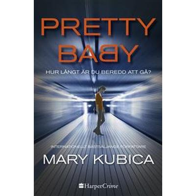 Pretty Baby – Hur långt är du beredd att gå? (E-bok, 2016)