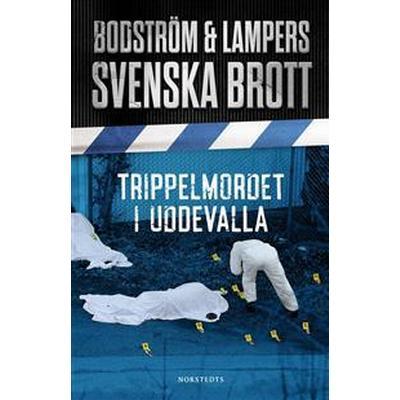 Svenska brott - Trippelmordet i Uddevalla (Ljudbok nedladdning, 2017)