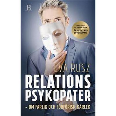 Relationspsykopater – om farlig och förförisk kärlek (E-bok, 2017)