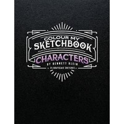 Colour My Sketchbook/Characters: Grayscale Colouring Book (Häftad, 2016)