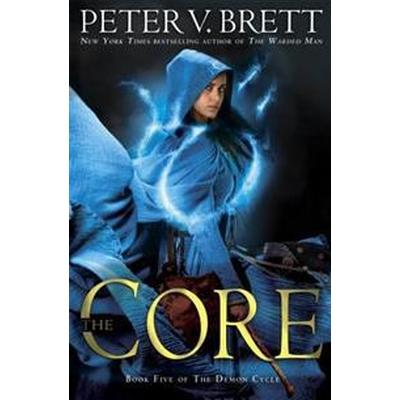 The Core: Book Five of the Demon Cycle (Inbunden, 2017)