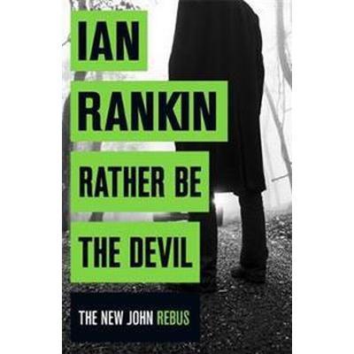 Rather Be the Devil (Inbunden, 2016)