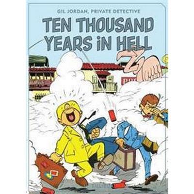 Ten Thousand Years in Hell (Inbunden, 2017)