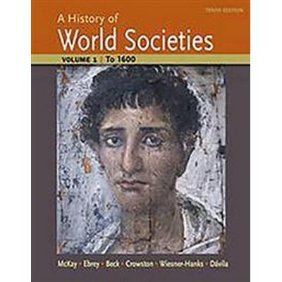 A History of World Societies Volume 1 (Häftad, 2014)