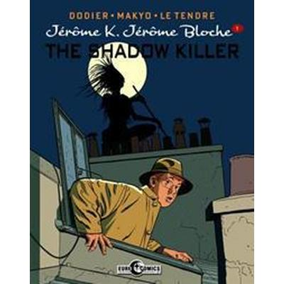 Jerome K. Jerome Bloche Vol. 1: The Shadow Killer (Inbunden, 2017)