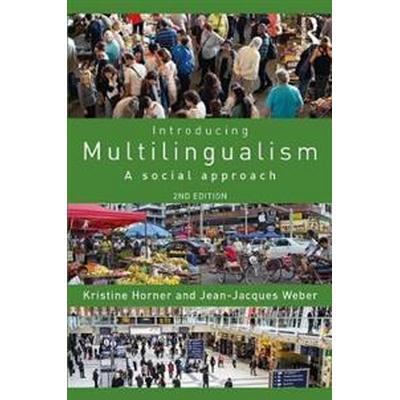 Introducing Multilingualism: A Social Approach (Häftad, 2017)