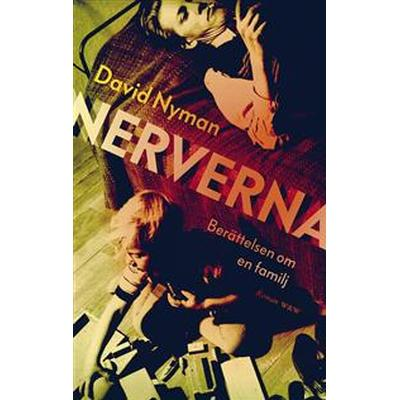 Nerverna: Berättelsen om en familj (E-bok, 2017)