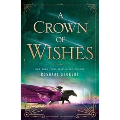 A Crown of Wishes (Inbunden, 2017)