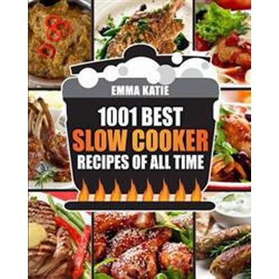 Slow Cooker Cookbook: 1001 Best Slow Cooker Recipes of All Time (Fast and Slow Cookbook, Slow Cooking, Crock Pot, Instant Pot, Electric Pres (Häftad, 2016)