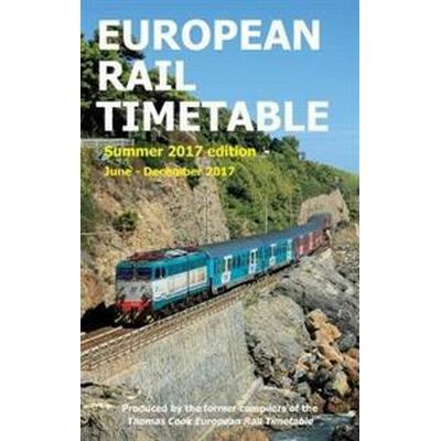 European Rail Timetable Summer 2017: June - December 2017 (Häftad, 2017)