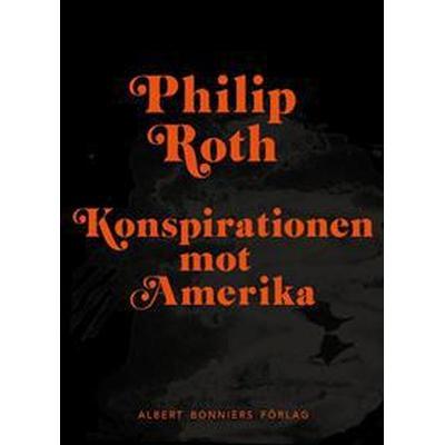 Konspirationen mot Amerika (E-bok, 2016)
