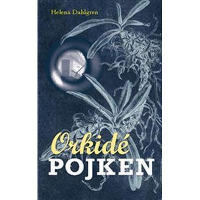 Orkidépojken (E-bok, 2017)