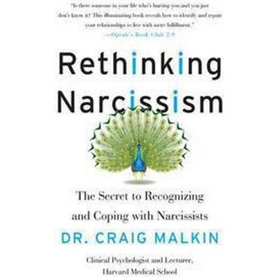 Rethinking Narcissism: The Secret to Recognizing and Coping with Narcissists (Häftad, 2016)