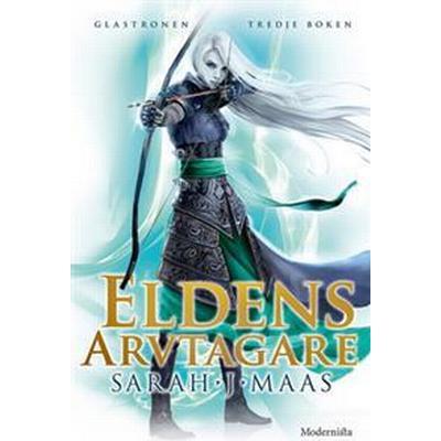 Eldens arvtagare (Tredje boken i Glastronen-serien) (E-bok, 2017)