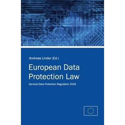 European Data Protection Law: General Data Protection Regulation 2016 (Häftad, 2016)