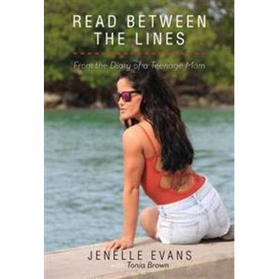 Read Between the Lines: From the Diary of a Teenage Mom (Inbunden, 2017)