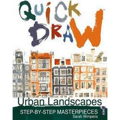 Quick Draw Urban Landscapes: Step-By-Step Masterpieces (Häftad, 2017)