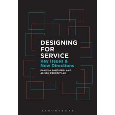 Designing for Service: Key Issues and New Directions (Häftad, 2017)