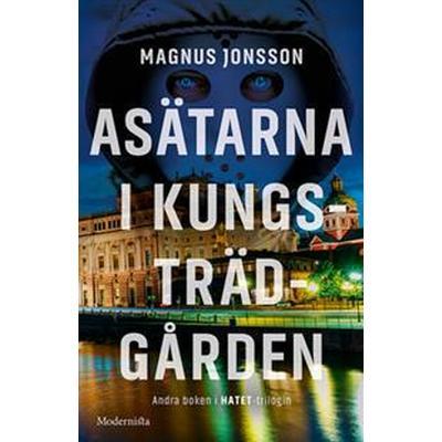 Asätarna i Kungsträdgården (Andra boken i Hatet-trilogin) (E-bok, 2017)