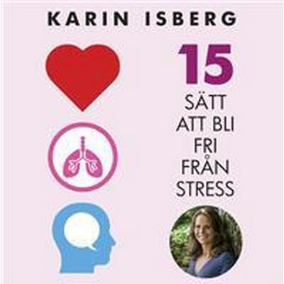 15 sätt att bli fri från stress (Ljudbok nedladdning, 2017)