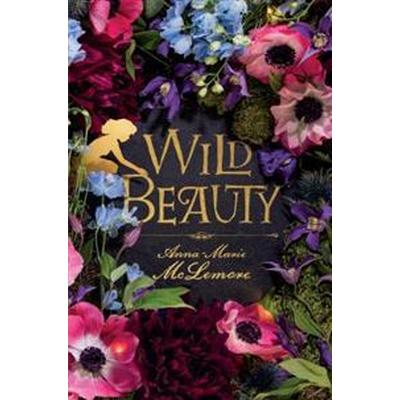 Wild Beauty (Inbunden, 2017)