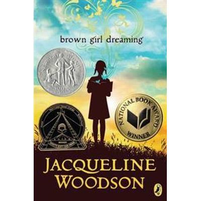 Brown Girl Dreaming (Häftad, 2016)