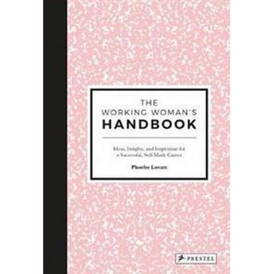 The Working Woman's Handbook (Inbunden, 2017)