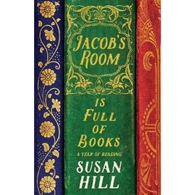 Jacobs room is full of books - a year of reading (Inbunden, 2017)