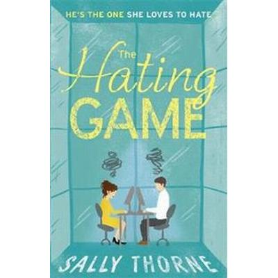 The Hating Game: the funniest romance you'll read this year (Storpocket, 2017)