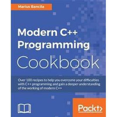 Modern C++ Programming Cookbook (Häftad, 2017)