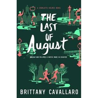 The Last of August (Inbunden, 2017)