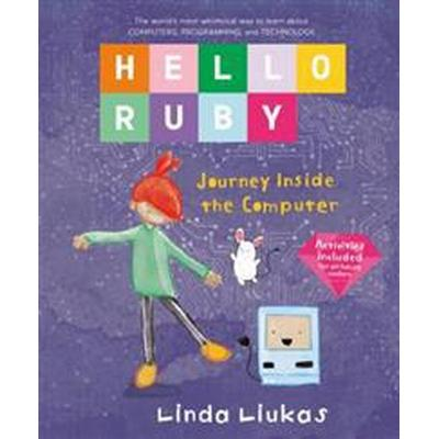 Hello Ruby: Journey Inside the Computer (Inbunden, 2017)