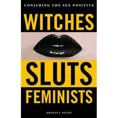 Witches, Sluts, Feminists (Häftad, 2017)