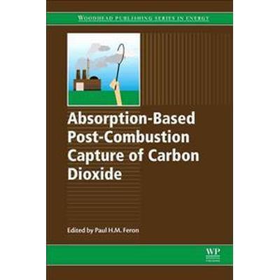 Absorption-Based Post-Combustion Capture of Carbon Dioxide (Inbunden, 2016)