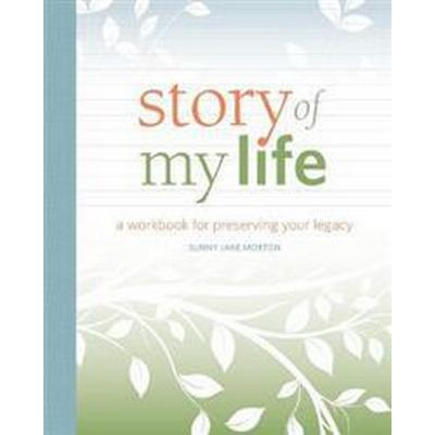Story of My Life: A Workbook for Preserving Your Legacy (Häftad, 2016)