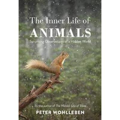 Inner Life of Animals (Inbunden, 2017)