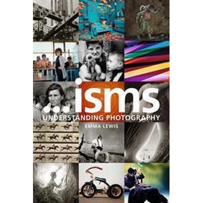 Isms: Understanding Photography (Häftad, 2017)