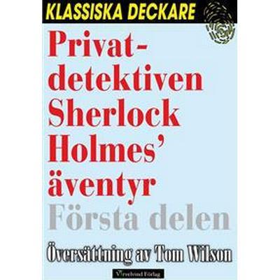 Privatdetektiven Sherlock Holmes' äventyr – Första delen (E-bok, 2016)