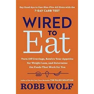 Wired to Eat (Inbunden, 2017)