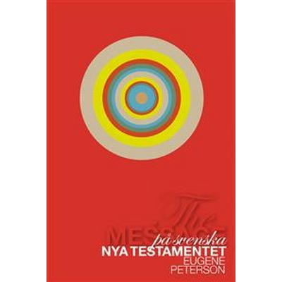 Nya Testamentet - The Message på svenska (E-bok, 2016)